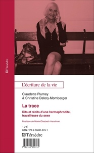 Claudette Plumey et Christine Delory-Momberger - La trace - Dits et récits d'une hermaphrodite, travailleuse du sexe.