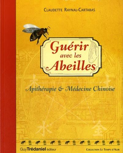 Claudette Raynal-Cartabas - Guérir avec les abeilles.