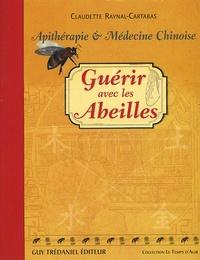 Claudette Raynal-Cartabas - Guérir avec les abeilles - Apithérapie.