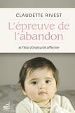 Claudette Rivest - L'épreuve de l'abandon et l'état d'insécurité affective.