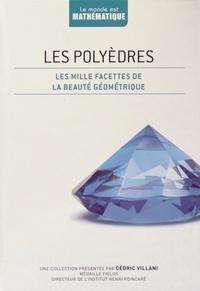Claudi Alsina - Les polyèdres - Les mille facettes de la beauté géométrique.