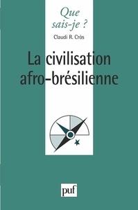 Claudi Cros - La civilisation afro-brésilienne.