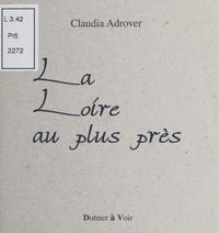 Claudia Adrover - La Loire au plus près.