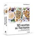 Claudia Allemeersch - 365 recettes au Thermomix - Des plus simples aux plus créatives pour les soirs de semaine ou pour le week-end.