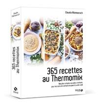 365 recettes au Thermomix - Des plus simples aux plus créatives pour les soirs de semaine ou pour le week-end.pdf