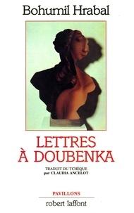 Claudia Ancelot et Bohumil Hrabal - PAVILLONS EST  : Lettres à Doubenka.