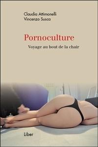 Claudia Attimonelli et Vincenzo Susca - Pornoculture - Voyage au bout de la chair.
