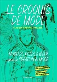Le croquis de mode - Modèles, poses & idées pour la création de mode.pdf