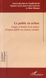Claudia Barril et Marion Carrel - Le public en action - Usages et limites de la notion d'espace public en sciences sociales.