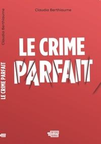 Claudia Berthiaume - Le crime parfait.