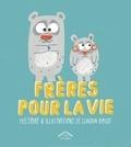 Claudia Boldt - Frères pour la vie.