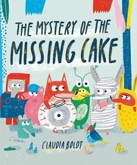 Claudia Boldt - Mystery of the missing cake.
