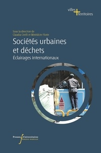 Claudia Cirelli et Bénédicte Florin - Sociétés urbaines et déchets - Eclairages internationaux.