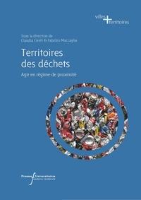 Claudia Cirelli et Fabrizio Maccaglia - Territoires des déchets - Agir en régime de proximité.