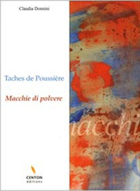 Claudia Donnini - Taches de poussière : Macchie di polvere.