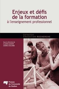 Claudia Gagnon et Sandra Coulombe - Enjeux et défis de la formation à l'enseignement professionnel.
