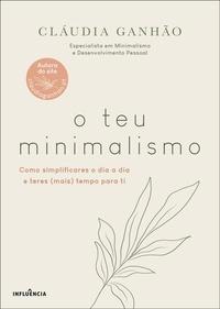 Cláudia Ganhão - O Teu Minimalismo.