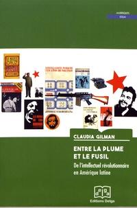Entre la plume et le fusil - De lintellectuel révolutionnaire en Amérique latine.pdf