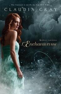 Claudia Gray - Sortilèges et malédiction  : L'Enchanteresse, tome 3 - Sortilèges et malédiction.