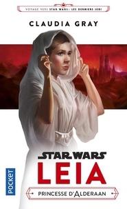 Claudia Gray - Leia - Princesse d'Alderaan.