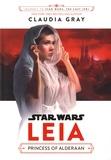 Claudia Gray - Star Wars: Leia - Princess of Alderaan.