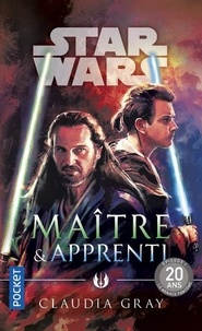 Claudia Gray - Star Wars - Maître & apprenti.