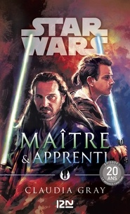 Téléchargements ebooks txt Star Wars  - Maître & apprenti  9782823872507 en francais par Claudia Gray