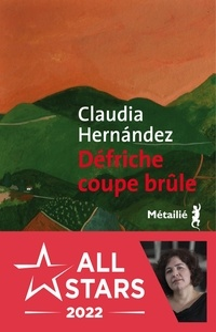 Claudia Hernández - Défriche coupe brûle.