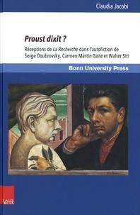 Claudia Jacobi - Proust dixit ? - Réceptions de La Recherche dans l'autofiction de Serge Doubrovsky, Carmen Martin Gaite et Walter Siti.