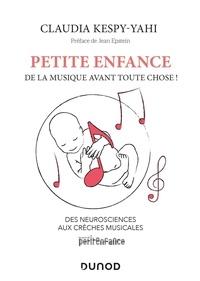 Claudia Kespy-Yahi - Petite enfance, de la musique avant toute chose ! - Des neurosciences aux crèches musicales.