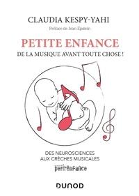 Claudia Kespy-Yahi - Petite enfance : de la musique avant toute chose ! - Des neurosciences aux crèches musicales.
