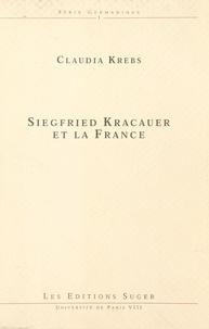 Claudia Krebs - Siegfried Kracauer et la France.