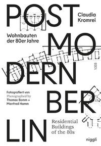Claudia Kromrei - Postmodern Berlin - Wohnbauten der 80er Jahre.