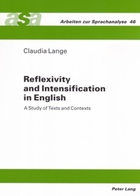 Claudia Lange - Reflexivity and Intensification in English - A Study of Texts and Contexts.