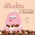 Claudia Larochelle - Le doudou qui aimait trop le chocolat.