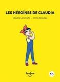 Claudia Larochelle et Jimmy Beaulieu - Claudia et moi  : Les héroïnes de Claudia - Claudia et moi - 16.