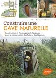 Claudia Lorenz-Ladener - Construire une cave naturelle - Construction et aménagement d'espaces pour la conservation des fruits et des légumes.