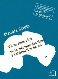 Claudia Maria Girola - Vivre sans abri - De la mémoire des lieux à l'affirmation de soi.