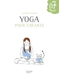 Claudia Martin - Yoga pour enfants - 20 ateliers à faire en famille en 7 minutes.