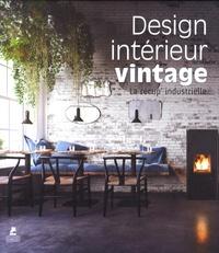 Claudia Martinez Alonso - Design intérieur vintage, la récup' industrielle - Edition français-anglais-espagnol-allemand.