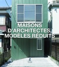 Claudia Martinez Alonso et Yuri Caravaca Gallardo - Maisons d'architectes, modèles réduits.