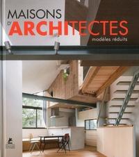 Claudia Martinez Alonso - Maisons d'architectes - Modèles réduits.