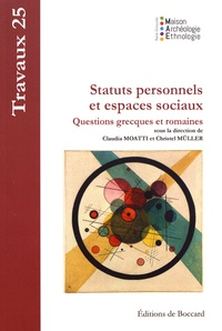Claudia Moatti et Christel Müller - Statuts personnels et espaces sociaux - Questions grecques et romaines.