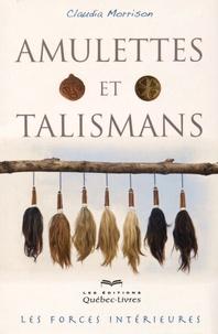 Claudia Morrison - Amulettes et talismans - Les forces intérieures.
