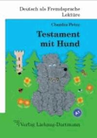 Claudia Peter - Testament mit Hund - Roman mit Übungen - für Jugendliche und Erwachsene Deutsch lesen und lernen.