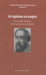 Claudia Poncioni et Virginia Pontual - Un ingénieur du progrès - Louis-Léger Vauthier entre la France et le Brésil (Pernambouc 1840-1846).