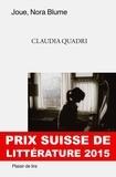 Claudia Quadri et Danielle Benzonelli - Joue, Nora Blume - Prix suisse de littérature 2015.