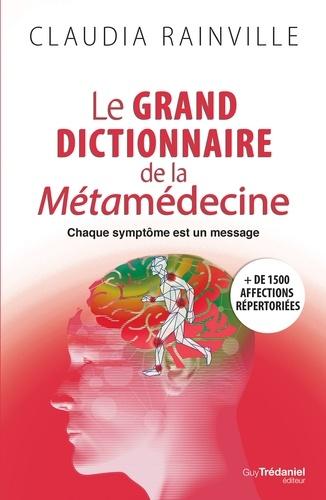Le grand dictionnaire de la métamédecine - Claudia Rainville - Format ePub - 9782813220059 - 19,99 €