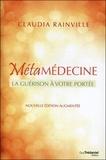 Claudia Rainville - Métamédecine - La guérison à votre portée.