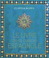 Claudia Roden - Le livre de la cuisine espagnole.
